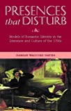 img - for Presences that Disturb: Models of Romantic Self-Definition in the Culture and Literature of the 1790s book / textbook / text book