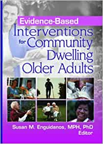 Evidence-Based Interventions for Community Dwelling Older ...