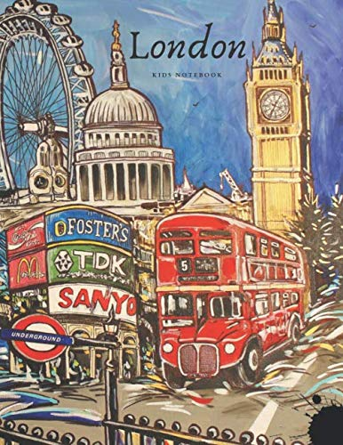 London Kids Notebook: Travel Journal Diary - London Souvenirs for Children - Kids Sketch Book - London Landscape Cover - Sketchbook A4 - 110 Blank Pages 8.5 x 11 in - Vintage City Notebook