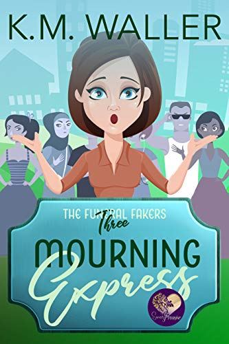 Mourning Express: A Good Clean Fun Cozy Mystery (The Funeral Fakers Book 3) by [Waller, K.M., Press, Sweet Promise]