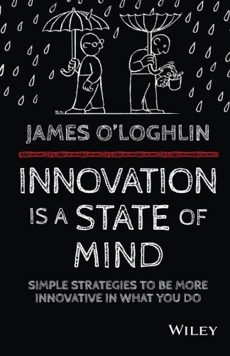 Download Innovation is a State of Mind: Simple strategies to be more innovative in everything you do pdf
