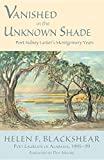 img - for Vanished in the Unknown Shade: Poet Sidney Lanier's Montgomery Years book / textbook / text book