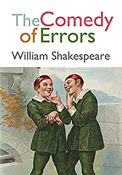 a review of william shakespeares first comedy the comedy of errors Hartford stage: the comedy of errors - william shakespeare - see 209 traveler reviews, 15 candid photos, and great deals for hartford, ct, at tripadvisor.