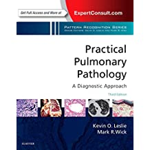 Practical Pulmonary Pathology: A Diagnostic Approach: A Volume in the Pattern Recognition Series