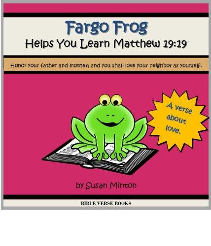 Fargo Frog Helps You Learn Matthew 19:19
