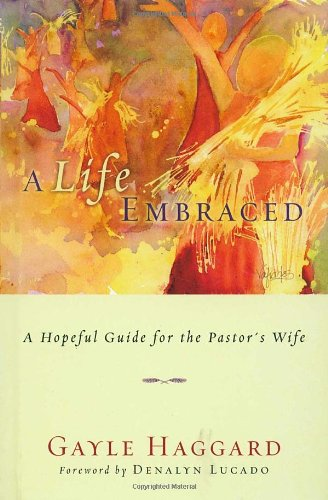 Download A Life Embraced: A Hopeful Guide for the Pastor's Wife pdf