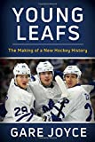 Young Leafs: The Making of a N
