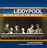 Liddypool: Birthplace of the Beatles, David Bedford, 1854432370