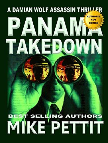 Panama Takedown. (A Damian Wolf, Assassin Series Book 1)