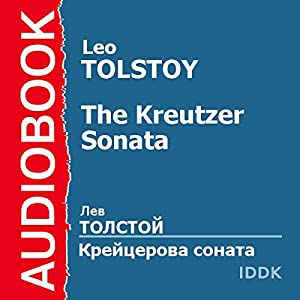 The Kreutzer Sonata [Russian Edition] Audiobook by Leo Tolstoy Narrated by Boris Mikhailov