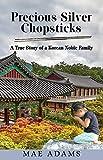 Precious Silver Chopsticks: A True Story of a