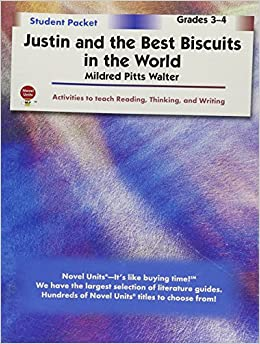 Justin And The Best Biscuits In The World Student Packet By Novel