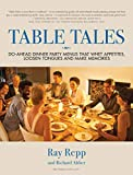 img - for Table Tales: Do-Ahead Dinner Party Menus That Whet Appetites, Loosen Tongues, and Make Memories book / textbook / text book