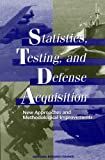 Statistics, Testing, and Defense Acquisition: New Approaches and Methodological Improvements