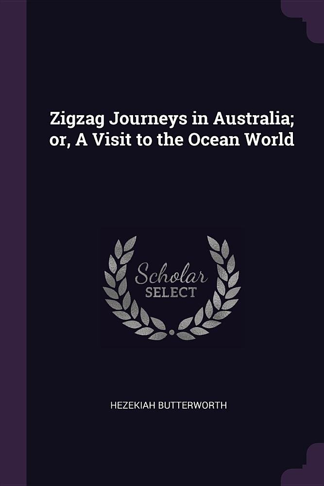 Download Zigzag Journeys in Australia; Or, a Visit to the Ocean World pdf epub