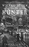 Wicked Storm of the Hunter (Wicked Game of the Hunter)
