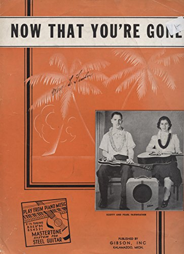 - Now That You're Gone. Sheet Music for Mastertone System for Steel Guitar