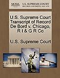 U. S. Supreme Court Transcript of Record de Bord V. Chicago, R I and G R Co, , 1244955000