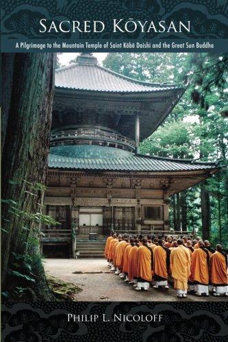 Sacred Koyasan: A Pilgrimage to the Mountain Temple of Saint Kobo Daishi and the Great Sun - Temple Japanese Nyc