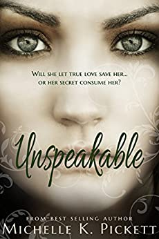 Unspeakable (Freedom Series Book 1) by [Michelle K. Pickett]