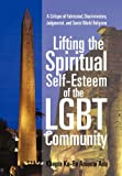 Lifting the Spiritual Self-Esteem of the Lgbt Community, Khepra Ka-Re Amente Anu, 1450299350