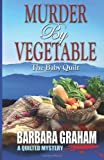 Murder by Vegetable: Baby Quilt (A Quilted Mystery)