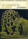 Les nomades de la steppe par PHILIPPS E. D.