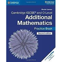 Cambridge International IGCSE: Cambridge IGCSE (R) and O Level Additional Mathematics Practice Book