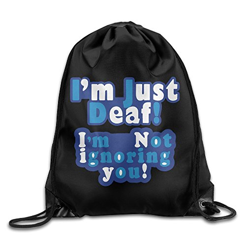 I'm Just Deaf I'm Not Ignoring You Sport Backpack Drawstring Print Bag