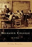 img - for Belhaven College (College History) (Campus History) by Paul Waibel (2000-07-28) book / textbook / text book
