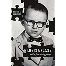 Life Is a Puzzle with a Few Missing Pieces (My Life is a Puzzle Book 1)