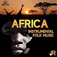 Africa: Instrumental Folk Music – Relaxing Traditional Tribal Ambience for Studying, Work, Stress Relief &