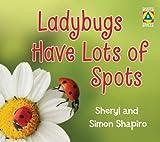 Ladybugs Have Lots of Spots, Sheryl Shapiro and Simon Shapiro, 1554515564