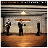 The World Of Nat King Cole