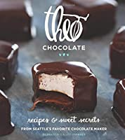 Theo Chocolate: Recipes & Sweet Secrets from Seattle's Favorite Chocolate Maker Featuring 75 Recipes Both Sweet & Savory