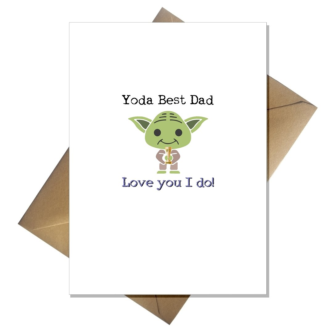 Funny Star Wars Fathers Day Card - Yoda Best Dad, Love You I do