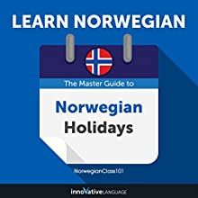 Learn Norwegian: The Master Guide to Norwegian Holidays for Beginners Audiobook by Innovative Language Learning LLC Narrated by NorwegianClass101.com