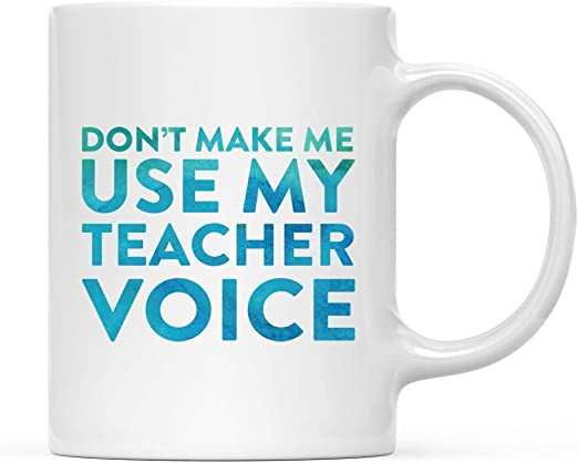birthday gift NOVELTY MUG Funny Mugs Dont Make Me use My Teacher Voice