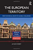 img - for The European Territory: From Historical Roots to Global Challenges (Regions and Cities) book / textbook / text book
