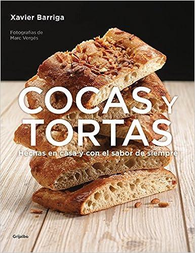 Cocas y tortas: Hechas en casa y con el sabor de siempre Sabores: Amazon.es: Xavier Barriga: Libros