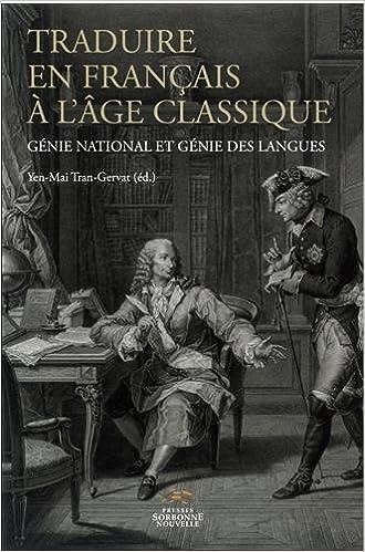 En ligne téléchargement gratuit Traduire en Français a l'Age Classique. Génie National et Génie des l Angues pdf ebook