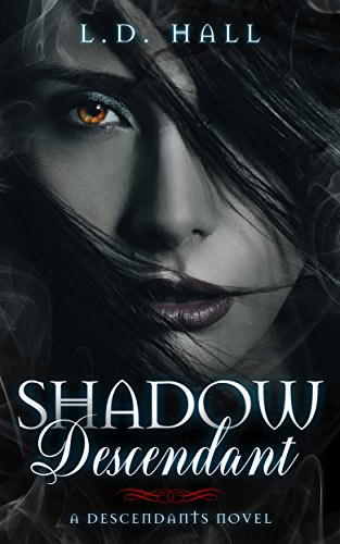 Shadow Descendant (Descendants Book 1) by [Hall, L.D.]