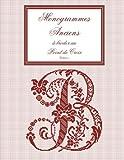 Monogrammes anciens à broder au point de croix: Volume 1