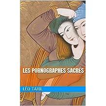 Les Pornographes sacrés (French Edition)