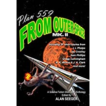 Plan 559 From Outer Space Mk. II (Plan 559 Science Fiction Anthologies Book 2)