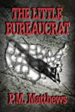 Front cover for the book The Little Bureaucrat by P. M. Matthews