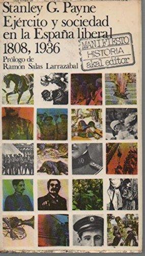 Ejército y sociedad en la España liberal 1808, 1936: Amazon.es: Stanley G. Payne: Libros
