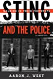 Sting and The Police: Walking in Their Footsteps (Tempo: A Rowman & Littlefield Music Series on Rock, Pop, and Culture)
