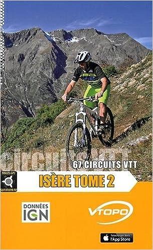 En ligne téléchargement ISERE TOME 2 67 CIRCUITS VTT pdf ebook