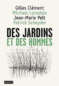 Des jardins et des hommes par Gilles Clément